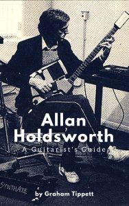 Allan Holdsworth - A Guitarist's Guide