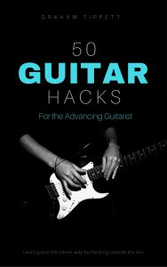 50 Guitar Hacks for the Advancing Guitarist