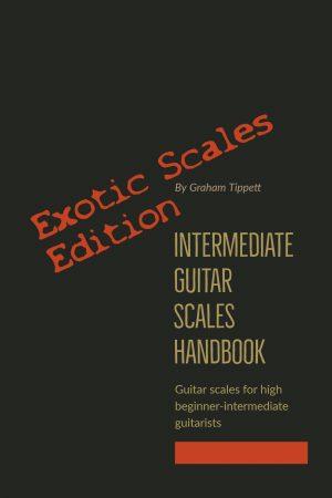 intermediate guitar scales handbook exotica scales edition