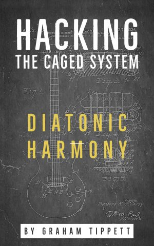 COMING SOON! Hacking the CAGED System - Diatonic Harmony