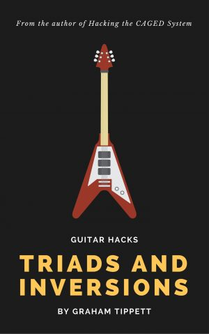 Guitar Hacks: Triads and Inversions